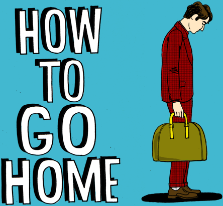 How to go Home