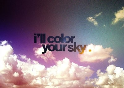 I'll Color Your Sky